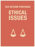 Tax Return Preparer Ethical Issues