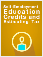Self-Employment, Education Credits and Estimating Tax