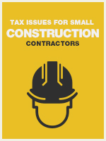 Tax Issues Related to Small Construction Contractors