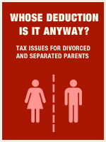 Whose Deduction is it Anyway? Tax Issues for Divorced and Separated Parents