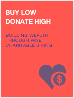 Buy Low Donate High - Building Wealth Through Wise Charitable Giving