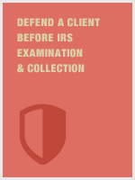 Defend a Client before IRS Examination & Collection