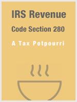 IRS Revenue Code Section 280 - A Tax Potpourri