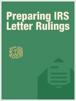 Preparing IRS Letter Rulings