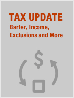 Tax Update Barter, Income, Exclusions and More