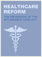 Healthcare Reform:  Tax Provisions of the Affordable Care Act