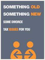 Something Old Something New Some Divorce Tax Issues for You