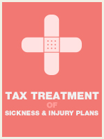 Tax Treatment of Sickness and Injury Plans