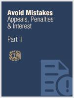 Avoid Mistakes - Part II - Appeals, Penalties & Interest
