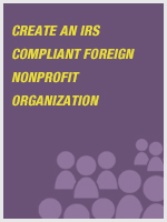 Create an IRS Compliant Foreign Nonprofit Organization