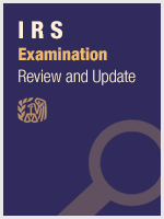 IRS Examination Review & Update