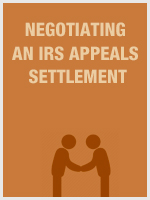 Negotiating an IRS Appeals Settlement